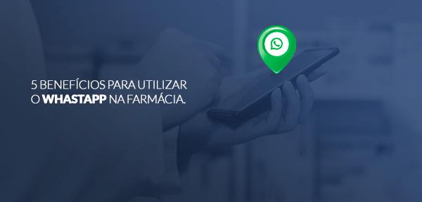 5 benefícios para utilizar o WhastApp Business (WhatsApp Comercial) na farmácia.